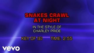 Charley Pride - The Snakes Crawl At Night (Karaoke)