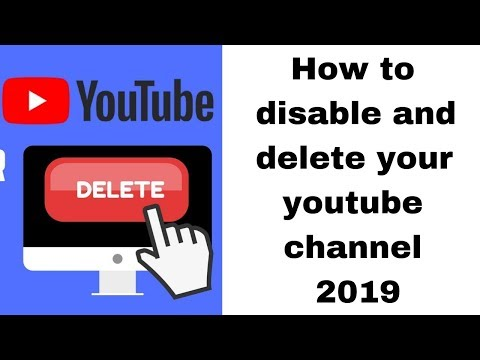 How to disable and delete your youtube channel 2019