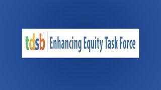TDSB Enhancing Equity Task Force