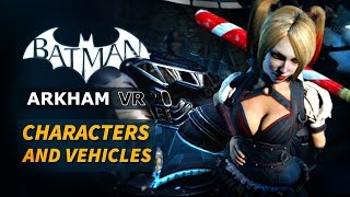 Batman: Arkham VR - All Character Bios and Vehicles