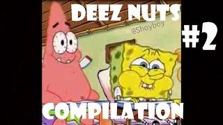 Deez Nuts - Spongebob Compilation #2