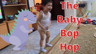Doing the Baby Bop Hop!