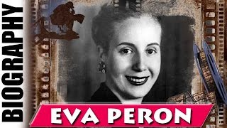 The Spiritual Leader Of Argentina Eva Peron - Biography and Life Story