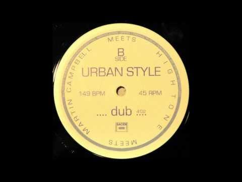 High Tone meets Martin Campbell - Urban Style + Dub