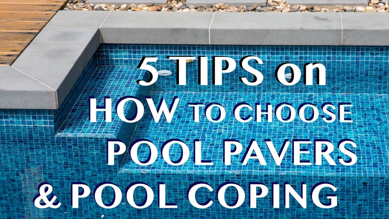 5 Tips on How to Choose Pool Pavers & Pool Coping – by Armstone