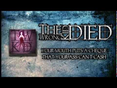 The Wrong Kid Died - Your Mouth Puts A Cheque That Your Ass Can't Cash