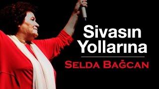 Selda Bağcan - Sivas'ın Yollarına