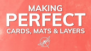 Making Perfect Cards, Mats & Layers (in Inches) - Card Making Basics