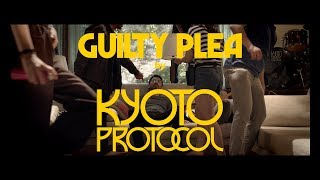 Gambar cover Kyoto Protocol - Guilty Plea (Official Music Video)