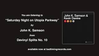 "John K. Samson   ""Saturday Night On Utopia Parkway"""