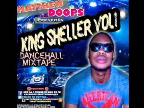 King Sheller – June 2015 – Dancehall Mixtape (Clean) – Matthew Doops