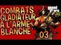 GTA V ONLINE | Gladiator, combat à l'arme blanche jusqu'à la mort ! #3