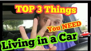TOP 3 Things you NEED to Live out of your Car!!!