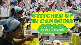 Stitched up in Cambodia: When having a baby means losing your job.