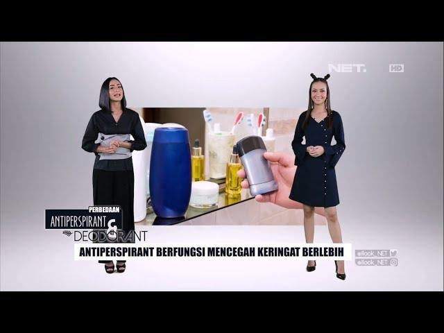Perbedaan Antiperspirant & Deodorant - ILOOK