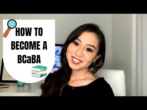 HOW TO BECOME A BCaBA! (Board Certified Assistant Behavior ...