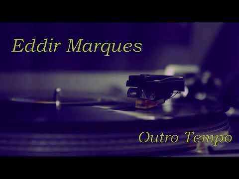 Eddir Marques - Outro Tempo