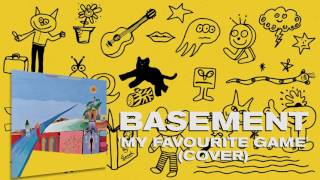 Basement: My Favourite Game (Cover) (Official Audio)