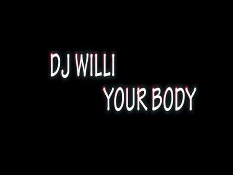 your  body dj willi