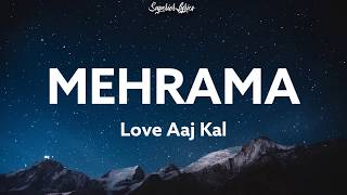 Mehrama Lyrics - Love Aaj Kal Ft. Darshan Raval   - YouTube
