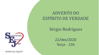 Advento do Espírito de Verdade – Sérgio Rodrigues – 22/12/2020