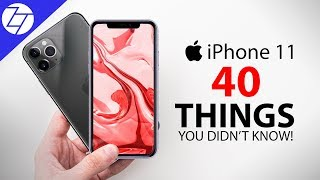 iPhone 11 & 11 Pro - 40 Things You Didn't Know!