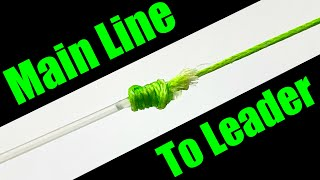 How to Tie a Leader to a Main Line | For Beginners