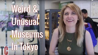 Weird And Unusual Museums In Tokyo
