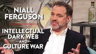 Niall Ferguson on the Intellectual Dark Web and the Culture War (Pt. 1)
