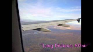"""Long Distance Affair"""