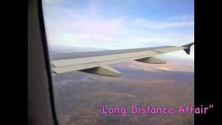 """Long Distance Affair"""