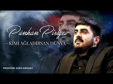 Punhan Piriyev - Kimi Ağladırsan Dünya (Official Music 2021) mp3 yukle - mp3.DINAMIK.az