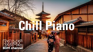 Chill Piano: Relaxing Music for Stress Relief - Soothing Piano Music - Meditation. Sleep Music