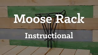 Moose Rack Instructional