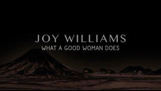 Joy Williams - What a Good Woman Does (Lyrics) by Jashaél