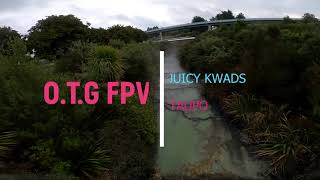 TAUPO MOTHERS DAY RIP. JUICY KWADS. OTG FPV