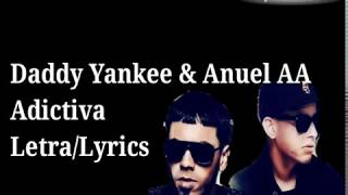 Daddy Yankee & Anuel AA   Adictiva (LetraLyrics)