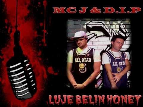 MC J & D.I.P - LUJE BELIN HONEY (2012)