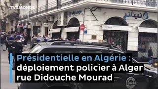 Présidentielle en Algérie : déploiement policier rue Didouche Mourad à Alger
