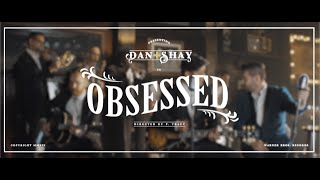 Dan + Shay   Obsessed (Instant Grat Video)