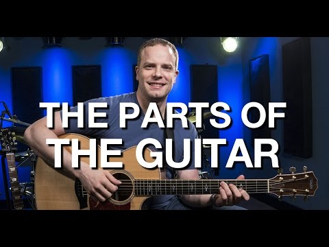 The Parts Of The Guitar - Beginner Guitar Lesson #4