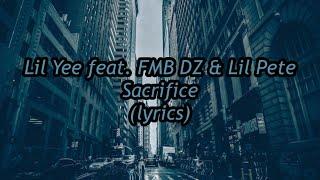 "Lil Yee Feat. FMB DZ & Lil Pete ""Sacrifice"" (LYRICS)"
