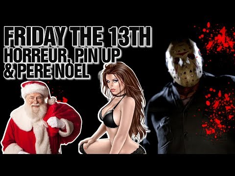 DU SANG, DU SEXE ET SANTA CLAUS - Friday the 13th