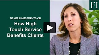 How High-Touch Service Benefits Clients |  Jill Hitchcock | Fisher Investments [NEW]