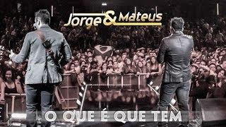 Jorge e Mateus - O Que É Que Tem - [Novo DVD Live in London] - (Clipe Oficial)
