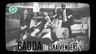 Badda – The Ska Vengers   Official Music Video