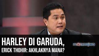 Demi Bisnis Negara - Harley di Garuda, Erick Thohir: Akhlaknya Mana? (Part 1)   Mata Najwa
