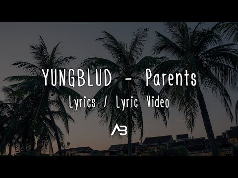 YUNGBLUD - Parents (Lyrics / Lyric Video)