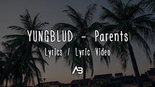 YUNGBLUD   Parents (Lyrics  Lyric Video)