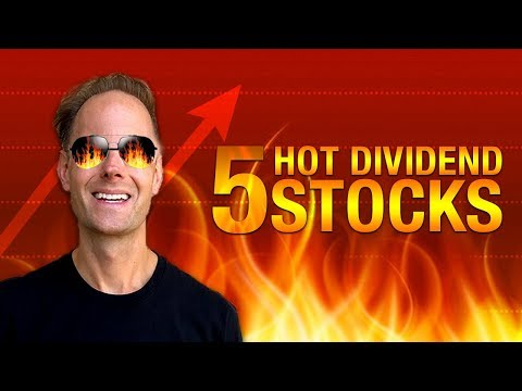 5 HOT DIVIDEND STOCKS I'M BUYING NOW